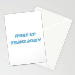 Woke up trans again Stationery Cards