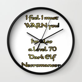 Warning..I'm also a Necromancer! Wall Clock