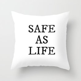 Safe As Life Throw Pillow