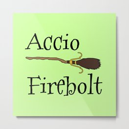 Accio Firebolt! - green Metal Print