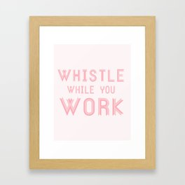 Whistle while you work Framed Art Print