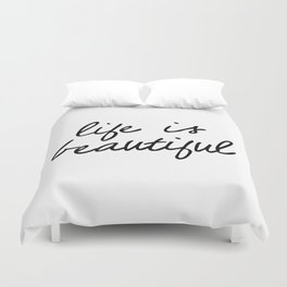 Life is Beautiful black and white contemporary minimalism typography design home wall decor bedroom Duvet Cover
