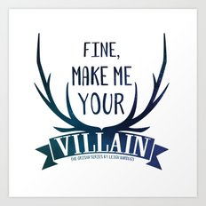 Fine, Make Me Your Villain - Grisha Trilogy book quote design - In White Art Print