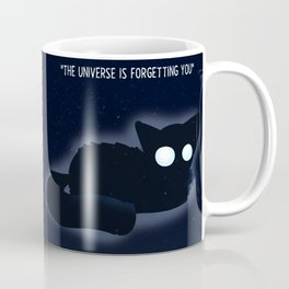 The Universe is Forgetting you Coffee Mug