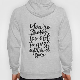 Gift Idea Birthday 60 You're Never too Old Star Quote Printable Art Inspirational Poster Motivationa Hoody