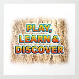 Play, Learn & Discover Art Print