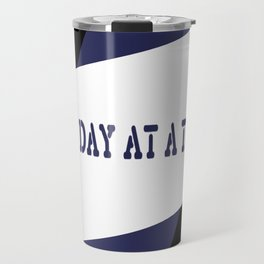 One Day at a Time (blue) Travel Mug