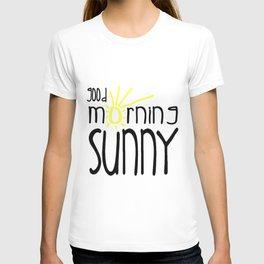 Good Morning Sunny T-shirt