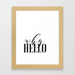 Why Hello - Why Hello Print - Typography Framed Art Print