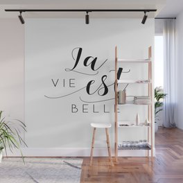 FRENCH QUOTE, La Vie Est Belle, Life Is Beautiful,Life Quote,French Saying,French Print,Home Decor Wall Mural