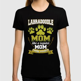 Labradoodle Mom Like A Regular Mom Only Cooler T-shirt