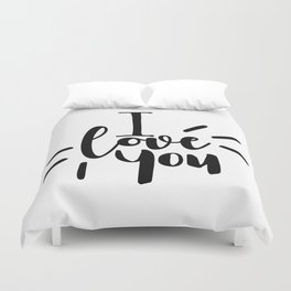 I Love You | Black And White Typography Duvet Cover