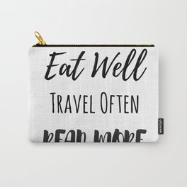 Eat Well, Travel Often, Read More Carry-All Pouch