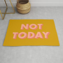 Not Today - Typography Rug