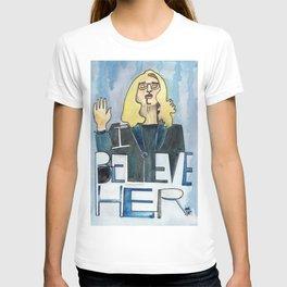 I Believe Her T-shirt
