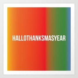 HalloThanksMasYear Art Print