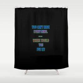 """Funny One-Liner """"Hoarding"""" Joke Shower Curtain"""