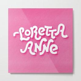 Loretta Anne lettering Metal Print