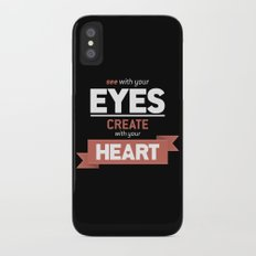 ...Create With Your Heart iPhone X Slim Case