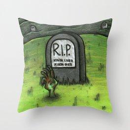 Kinda Lived, Kinda Died Throw Pillow
