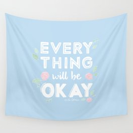 Every Thing Will Be Okay Wall Tapestry