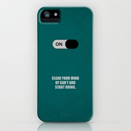 Lab No.4 -Clear your mind of can't and start doing ! Business Short Quotes poster iPhone Case