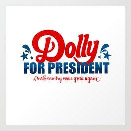 Dolly for President  Art Print