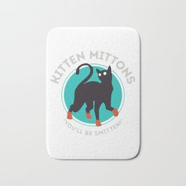 kitten mittons ,you'll be smitten ! Bath Mat
