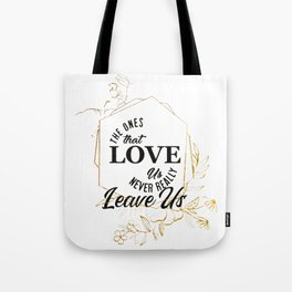 The ones that love us Tote Bag