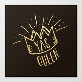 YAS QUEEN (gold on black) Canvas Print