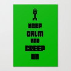Keep Calm and Creep On Canvas Print