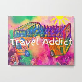 travel addict Metal Print