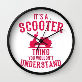 It's A Scooter Thing Moped And Scooter Gifts Wall Clock