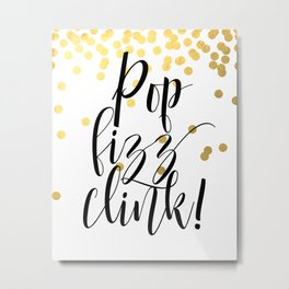 Pop Fizz Clink, Life Quote, Quote Printable, Party Poster, Inspirational Print, Printable Metal Print