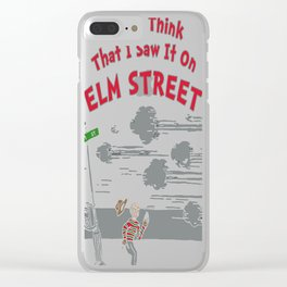 I Saw It On Elm Street Clear iPhone Case