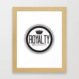 You Are #Royalty Framed Art Print