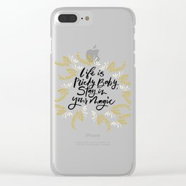 Life is Tricky Baby, Stay in Your Magic! Inspirational quote Clear iPhone Case