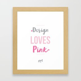 Design Loves Pink  Framed Art Print