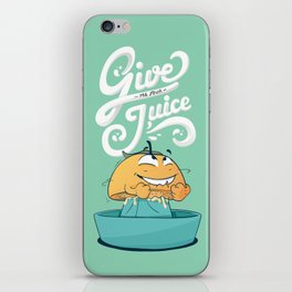 Give me your juice iPhone Skin