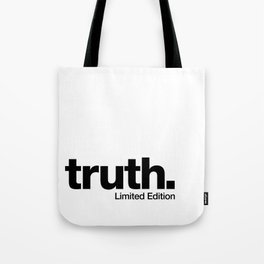 truth. {Limited Edition} Tote Bag