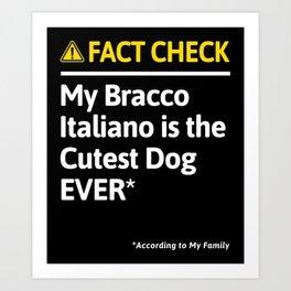 Bracco Italiano Dog Funny Fact Check Art Print