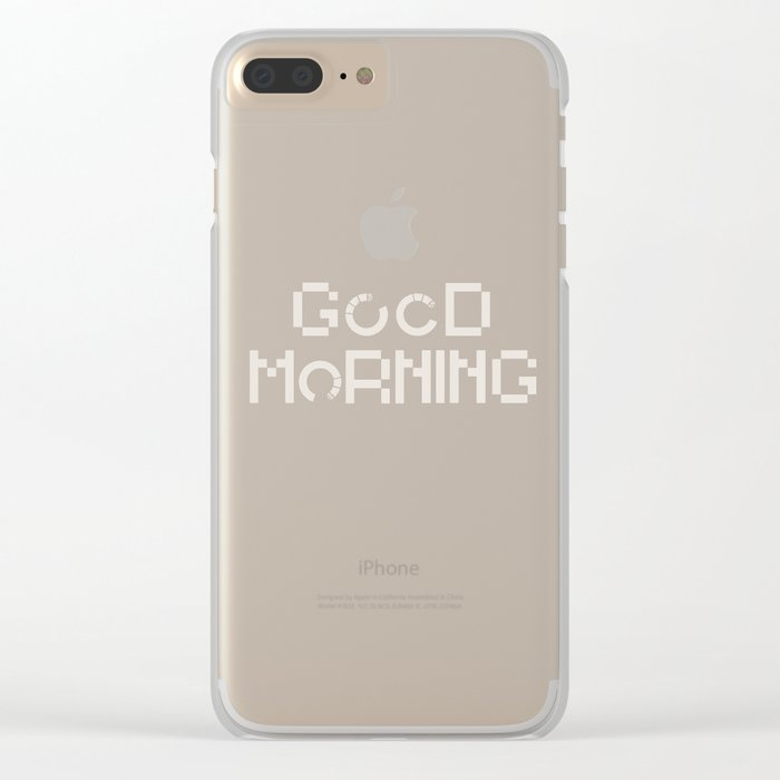 GOOD MORN/NG Clear iPhone Case
