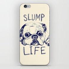 Slump Life iPhone & iPod Skin