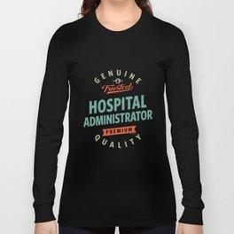Hospital Administrator Long Sleeve T-shirt