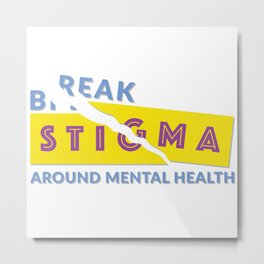 Break stigma around mental health Metal Print