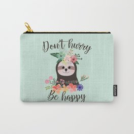 SLOTH ADVICE (mint green) - DON'T HURRY, BE HAPPY! Carry-All Pouch