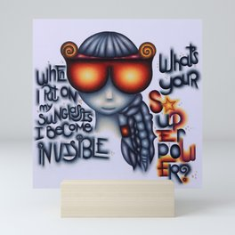 When I Put On My Sunglasses I Become Invisible (What Is Your Superpower?) Mini Art Print