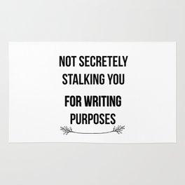 Not Secretely Stalking You For Writing Purposes Rug