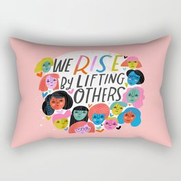 We Rise by Lifting Others Rectangular Pillow