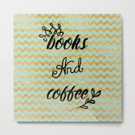 Books and coffee Metal Print